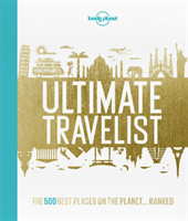 Lonely Planet's Ultimate Travelist: 500 Best Experiences on the Planet - Ranked (HB)