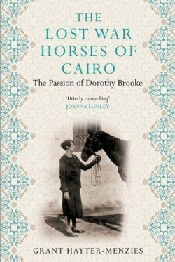 The Lost War Horses of Cairo The Passion of Dorothy Brooke