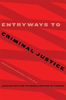 Entryways to Criminal Justice Accusation and Criminalization in Canada
