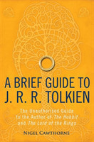 A Brief Guide to J. R. R. Tolkien A comprehensive introduction to the author of The Hobbit and The Lord of the Rings