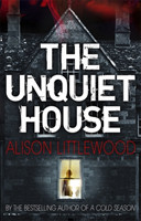 The Unquiet House A chilling tale of gripping suspense