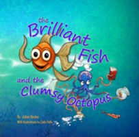 The Brilliant Fish and the Clumsy Octopus