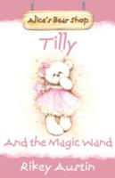 Tilly And The Magic Wand Alice's Bear Shop