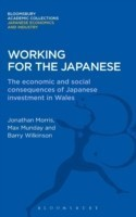 Working for the Japanese The Economic and Social Consequences of Japanese Investment in Wales