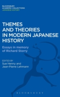 Themes and Theories in Modern Japanese History Essays in Memory of Richard Storry