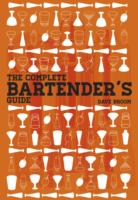 The Complete Bartender's Guide