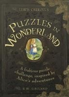 Lewis Carroll's Puzzles in Wonderland A Frabjous Puzzle Challenge, Inspired by Alice's Adventures