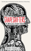 Shapeshifters A Doctor's Notes on Medicine & Human Change