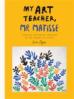 My Art Teacher, Mr Matisse Fun, creative activities inspired by the master of colour