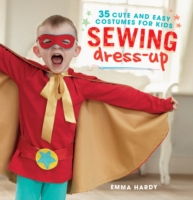 Sewing Dress-Up 35 Cute and Easy Costumes for Kids
