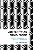 Austerity as Public Mood Social Anxieties and Social Struggles