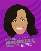 Pocket Michelle Wisdom Wise and inspirational words from Michelle Obama