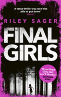 Final Girls Three Girls. Three Tragedies. One Unthinkable Secret