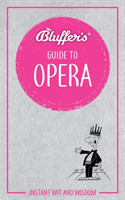 Bluffer's Guide To Opera
