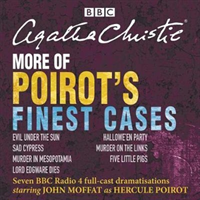 More of Poirot's Finest Cases Seven full-cast BBC radio dramatisations