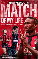 Bournemouth Match of My Life Cherries Relive Their Greatest Games