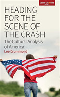Heading for the Scene of the Crash The Cultural Analysis of America