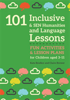 101 Inclusive and SEN Humanities and Language Lessons Fun Activities and Lesson Plans for Children Aged 3 - 11