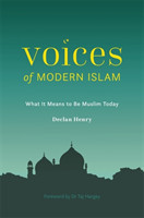 Voices of Modern Islam What It Means to Be Muslim Today