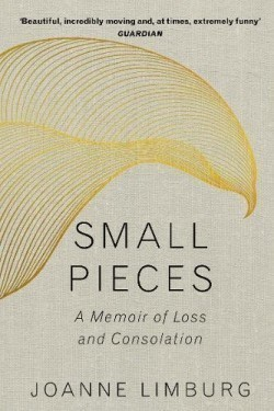 Small Pieces A Memoir of Loss and Consolation