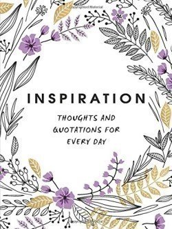 Inspiration Thoughts and Quotations for Every Day