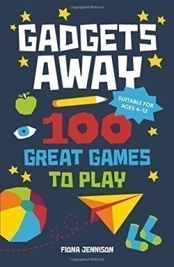 Gadgets Away 100 Games To Play With The Family