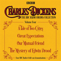 Charles Dickens - The BBC Radio Drama Collection Volume Four