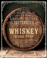 The Curious Bartender's Whiskey Road Trip