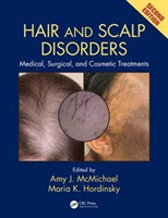 Hair and Scalp Disorders Medical, Surgical, and Cosmetic Treatments, Second Edition