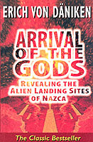 Arrival of the Gods Revealing the Alien Landing Sites of Nazca