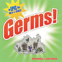 Germs! An Epic Tale on a Tiny Scale
