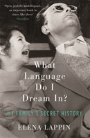 What Language Do I Dream In? My Family's Secret History