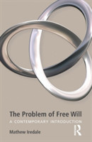 The Problem of Free Will A Contemporary Introduction