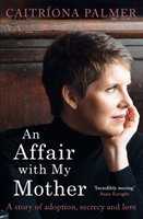 An An Affair with My Mother, w. Audio-CD A Story of Adoption, Secrecy and Love