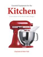 Essential Equipment for the Kitchen a Sourcebook of the World's Best Designs