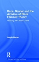 Race, Gender and the Activism of Black Feminist Theory Working with Audre Lorde