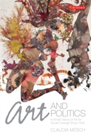 Art and Politics A Small History of Art for Social Change Since 1945