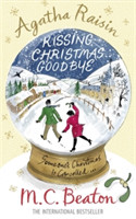 Agatha Raisin and Kissing Christmas Goodbye