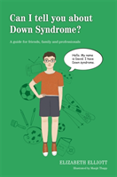 Can I tell you about Down Syndrome? A Guide for Friends, Family and Professionals