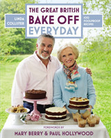 The Great British Bake Off: Everyday Over 100 Foolproof Bakes