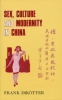 Sex, Culture and Society in Modern China