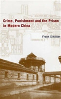 Crime, Punishment and the Prison in China
