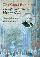The Great Exhibitor The Life and Work of Henry Cole