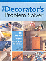 The Decorator's Problem Solver 100 Answers to Real-life Decorating Dilemmas