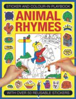 Sticker and Colour-in Playbook: Animal Rhymes With Over 50 Reusable Stickers