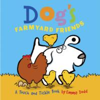 Dog's Farmyard Friends A Touch and Tickle Book with Fun-to-Feel Flocking!