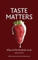 Taste Matters Why we like the foods we do