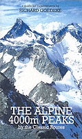 The Alpine 4000m Peaks by the Classic Routes A Guide for Mountaineers