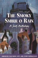 The Smoky Smirr O Rain A Scots Anthology