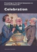 Celebration Proceedings of the Oxford Symposium on Food and Cookery 2011